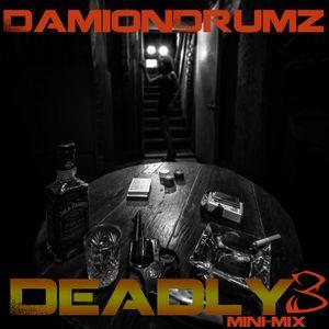 Damion Drumz - Deadly Mini-Mix 3