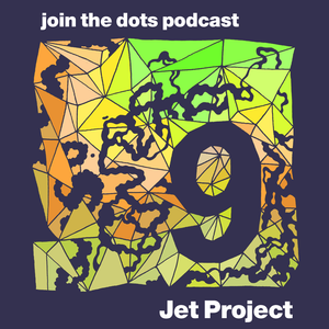 Join The Dots #9 // Jet Project