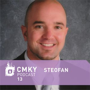 CMKY Podcast 13: steofan