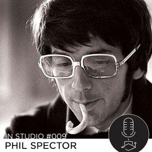 In Studio #009 - Phil Spector