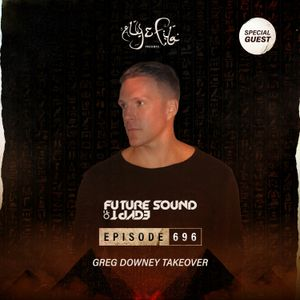 Future Sound of Egypt 696 with Aly & Fila (Greg Downey Takeover)