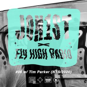 Jon1st x Fly High Radio #6 w/ Tim Parker
