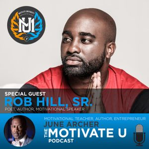 Motivate U! with June Archer Feat. Rob Hill, Sr.