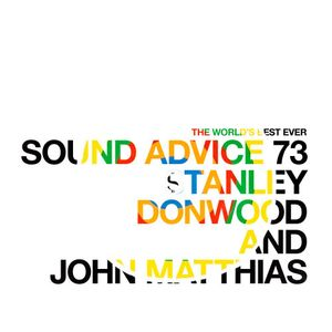 Sound Advice 73: Stanley Donwood and John Matthias