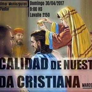 LA CALIDAD DE NUESTRA VIDA CRISTIANA (Marcos 14:1-11) - Pastor Omar Muniozguren