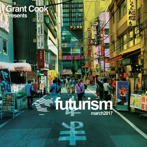 DJ Grant Cook - Futurism - March 2017