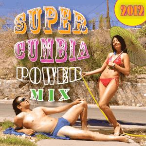 SUPER CUMBIA POWER MIX 2012