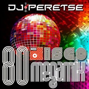 DJ Peretse - 80's Disco Megamix (Section The 80's Part 3)