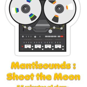 Mantisounds - Shoot the Moon