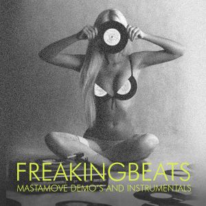 Freaking Beats | Mastamove demo's and instrumentals