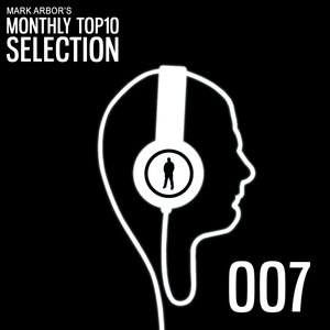 Mark Arbor's Monthly Top10 Selection Ep007