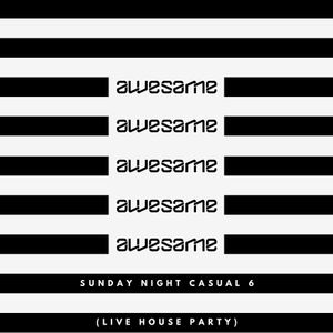 Sunday Night Casual 6 - Live House Party