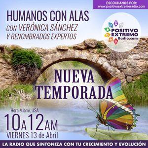 HUMANOS CON ALAS CON VERONICA SANCHEZ-04-20-2018-NUEVA TEMPORADA