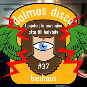Dalmas Disco #37 - Bierhaus