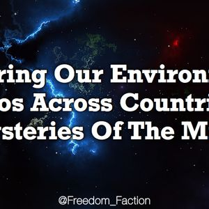 Enduring Our Environment, Chaos Across Countries & Mysteries Of The Mind
