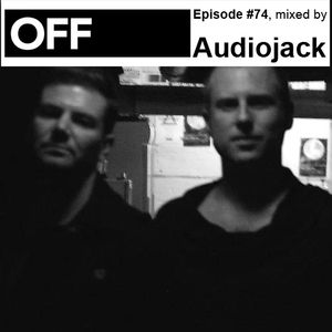 OFF Recordings Podcast Episode #74, mixed by Audiojack