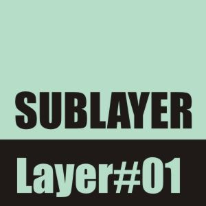 Sublayer - session #1