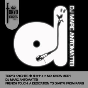 Tokyo Knights Mix Show #001 French Touch: A Dedication To Dimitri From Paris