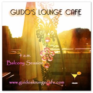 Guido's Lounge Cafe Broadcast 0226 4 A.M. Balcony Session (20160701)