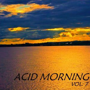Acid Morning Session vol. VII - mixed by Antonio Valente