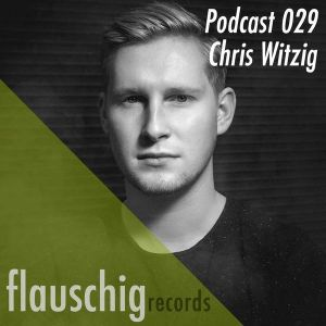 Flauschig Records Podcast 029: Chris Witzig