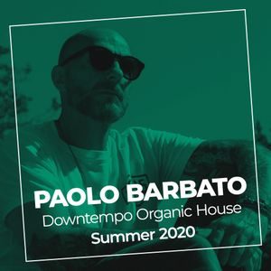 Downtempo Organic House Summer 2020