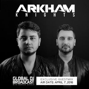 Markus Schulz - Global DJ Broadcast (Guest Arkham Knights) (07.04.2016)
