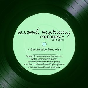 Sweet Euphony - Melodies 010 (2014-08-16) (incl. guestmix by Streetwise)