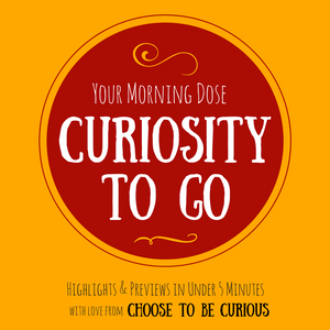 Curiosity to Go, Ep. 35: Of Literature and Comedy