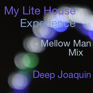 My Lite House Experience - Mellow Man Mix