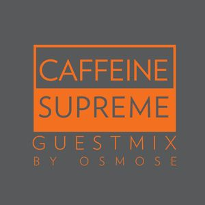 CaffeineSupreme Vol. Two - Guestmix Osmose vinyl mix
