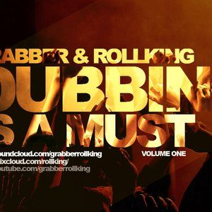 "Grabber & Rollking present ""Dubbing Is A Must"" (Volume one)"