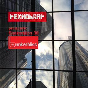 TEKNOBRAT Presents Bunkerbliss Vol 30. Mixed on 2015-09-25th