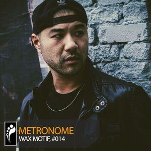 Metronome: Wax Motif
