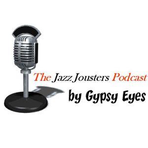 The Jazz Jousters 1st Podcast by Gypsy Eyes: 100% Underground Jazz Hip Hop Goodness <3