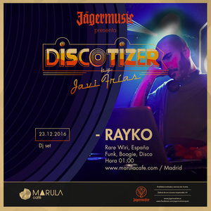 Discotizer by Rayko (Rare Wiri Records)  by Marula Café Madrid