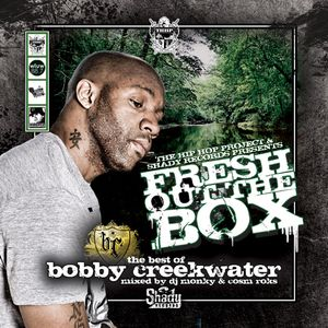 """Bobby Creekwater """"Fresh Out the Box (Mixed by Cosm Roks & DJ Monky)"""" (2009)"""