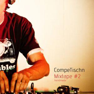 CompeTischn - Mixtape#2 - handmade