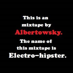 electro hipster - albertowsky mixtape