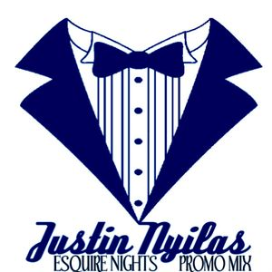 """""""Esquire Nights"""" promo mix by Justin Nyilas"""