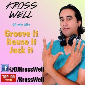 Kross Well - Groove It, House It, Jack It