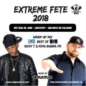 Best of King Bubba x Ricky T (EXTREME FETE 2018 warm-up)