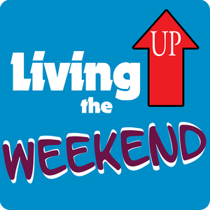 Living Up the Weekend, Saturday 4th June 2016