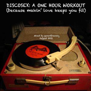 DISCOSEX: A One Hour Workout