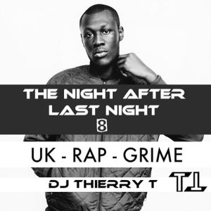 The Night After Last Night Vol. 8 - #30 Mins of UK - Rap - Whine - Grime