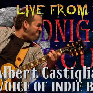 LIVE from the Midnight Circus with Featured artist Albert Castiglia