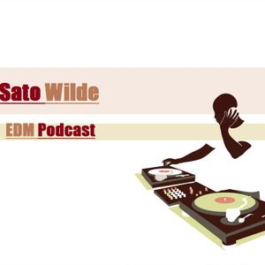 Sato Wilde - EDM Podcast 6