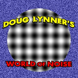 Doug Lynner's World of Noise #6 with Dane Conover