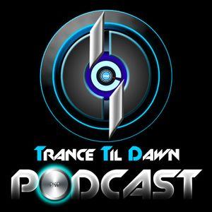 Trance Til Dawn Podcast Episode 29 (Mixed by Hans Sennas ft. Darren Alexes)
