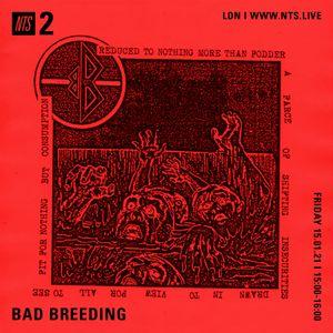 Bad Breeding - 15th January 2021